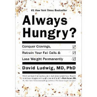 Always Hungry Conquer Cravings Retrain Your Fat Cells and Lose Weight Permanently review