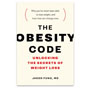 The Obesity Code: Unlocking the Secrets of Weight Loss Review